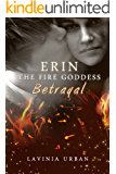 Erin the Fire Goddess: Betrayal