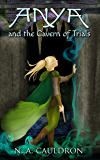 Anya and the Cavern of Trials (The Cupolian Series Book 3)