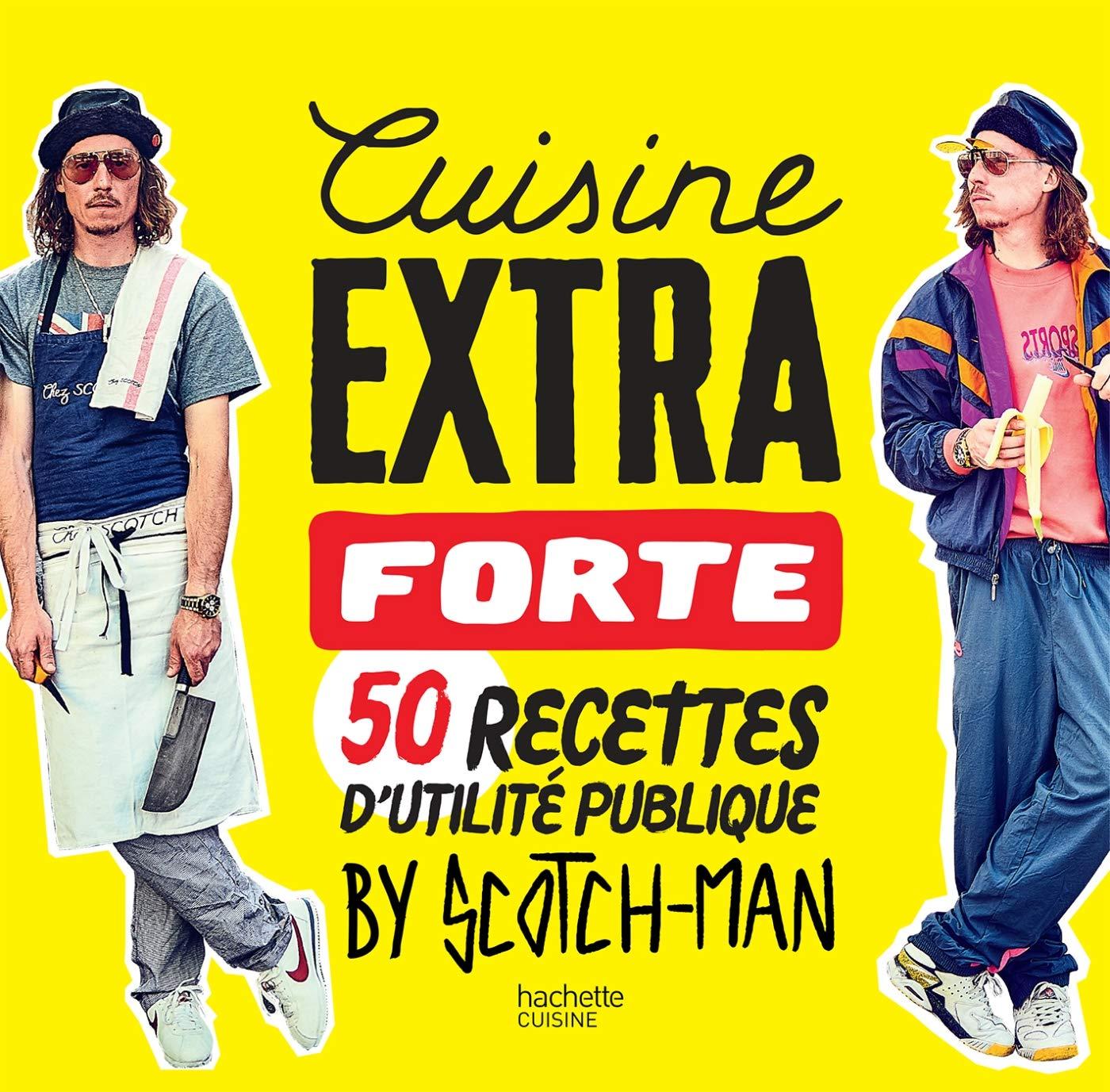Cuisine Extra Forte 50 Recettes D Utilite Publique By Scotch Man