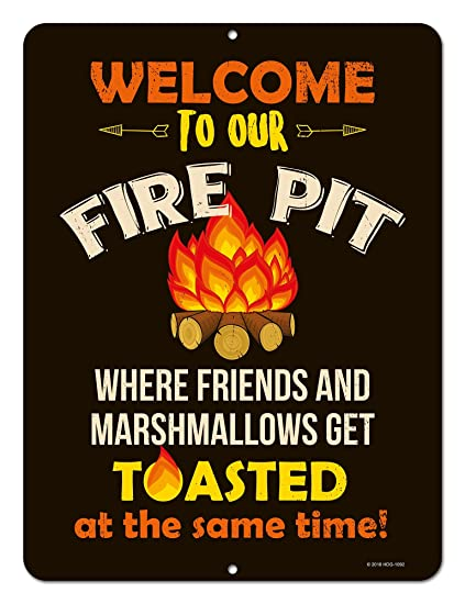 Honey Dew Gifts Funny Camping Signs, Welcome to Our Fire Pit Where Friends  and Marshmallows - Amazon.com: Honey Dew Gifts Funny Camping Signs, Welcome To Our Fire