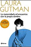 La maternidad y el encuentro con la propia sombra (Edición española) (Spanish Edition)