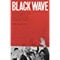 Black Wave: Saudi Arabia, Iran and the Rivalry That Unravelled the Middle East (English Edition)