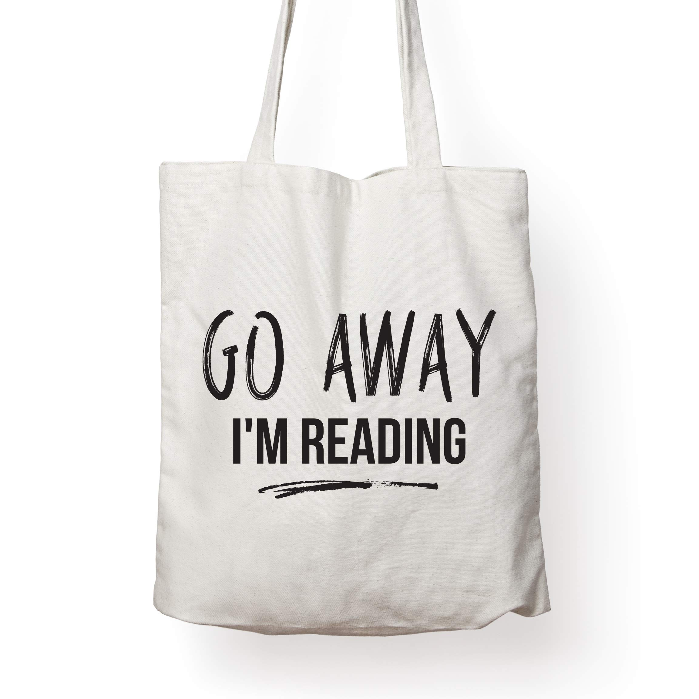Book Lover Quote Tote Bag – GO AWAY, I'M READING - Ideal Book Gift! Readers Gift for your favorite bookworm man woman. Fun literary gifts for friends that love book related quotes and quote totes
