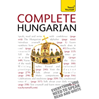 Complete Hungarian Beginner to Intermediate Book and Audio Course: Learn to read, write, speak and understand a new language with Teach Yourself (Complete Languages)