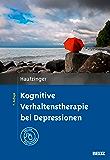 Kognitive Verhaltenstherapie bei Depressionen: Mit Online-Materialien (Materialien für die klinische Praxis)
