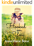 Hooked on You: a contemporary romance