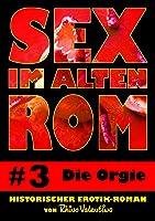 Sex Im Alten Rom 3 - Die Orgie: Historischer