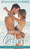 Caribbean Caress (Under the Caribbean Sun Book 1)