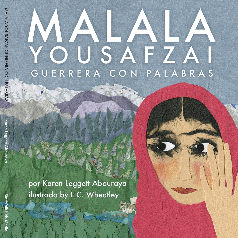 Malala Yousafzai: Guerrera Con Palabras (Spanish Edition)