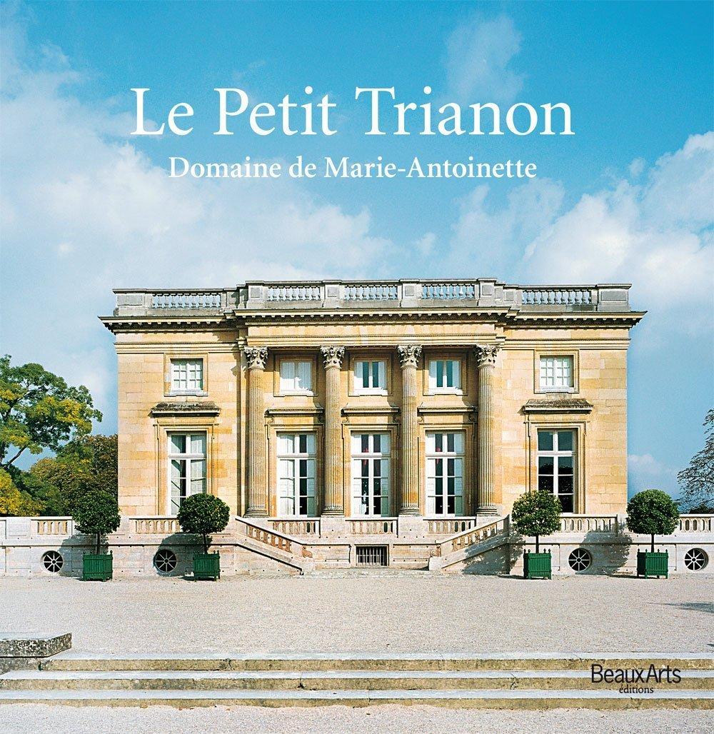 Le Petit Trianon, Domaine de Marie-Antoinette - Cultea