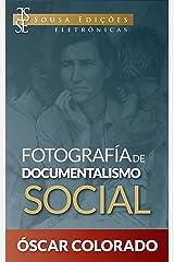 Fotografía de Documentalismo Social Edición Kindle