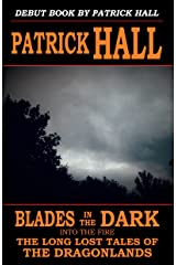 Blades in the Dark: Into the Fire (The Long Lost Tales of the Dragonlands Book 1) Kindle Edition