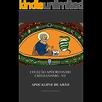 Apocalipse de Adão (Coleção Apócrifos do Cristianismo Livro 7)