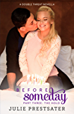Before Someday- Part Three: The Hold (Double Threat Series Book 7)