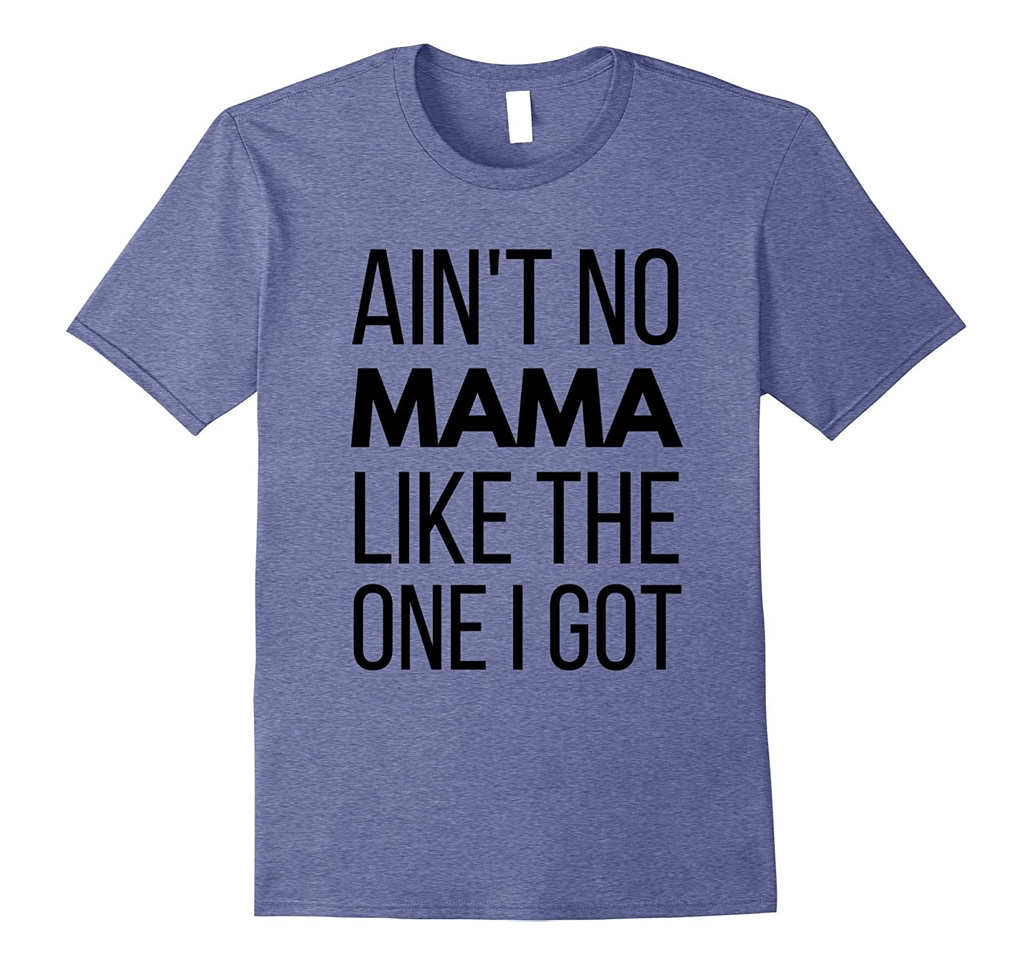 Ain't No Mama Love T-shirt Mothers Day Tee-alottee gift