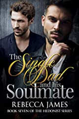 The Single Dad and his Soul Mate: An MM Second Chances Romance (Hedonist Book 7) Kindle Edition
