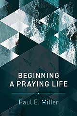 Beginning a Praying Life Hardcover