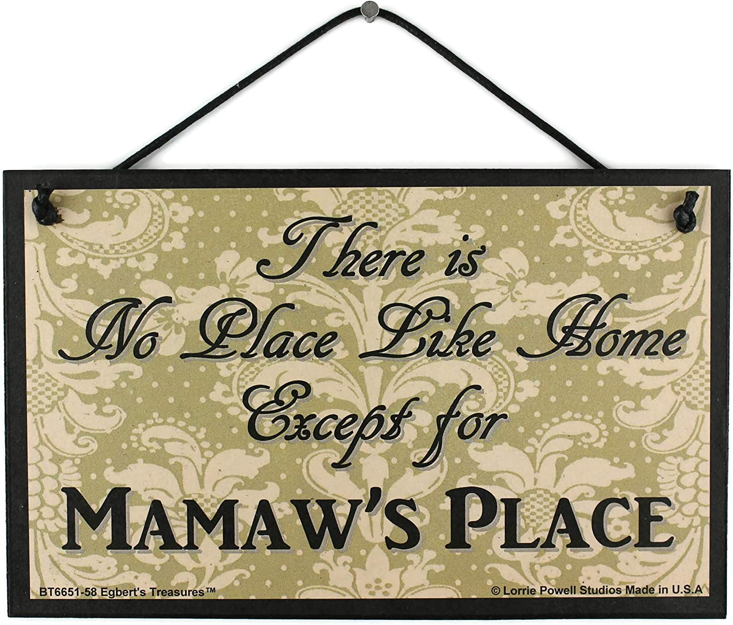 Egbert's Treasures 5x8 Black & Tan Sign Saying, There is No Place Like Home Except for Mamaw's Place Decorative Fun Universal Household Signs from
