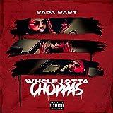 Whole Lotta Choppas [Explicit]