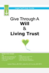 Give Through A Will & Living Trust: Legal Self-Help Guide Kindle Edition