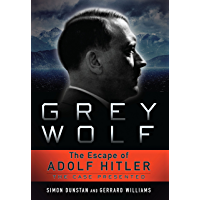 Grey Wolf: The Escape of Adolf Hitler (English Edition)
