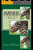Murder in Evergreen: A Molly Ryan Cozy Mystery (Molly Ryan Cozy Mysteries Book 3)