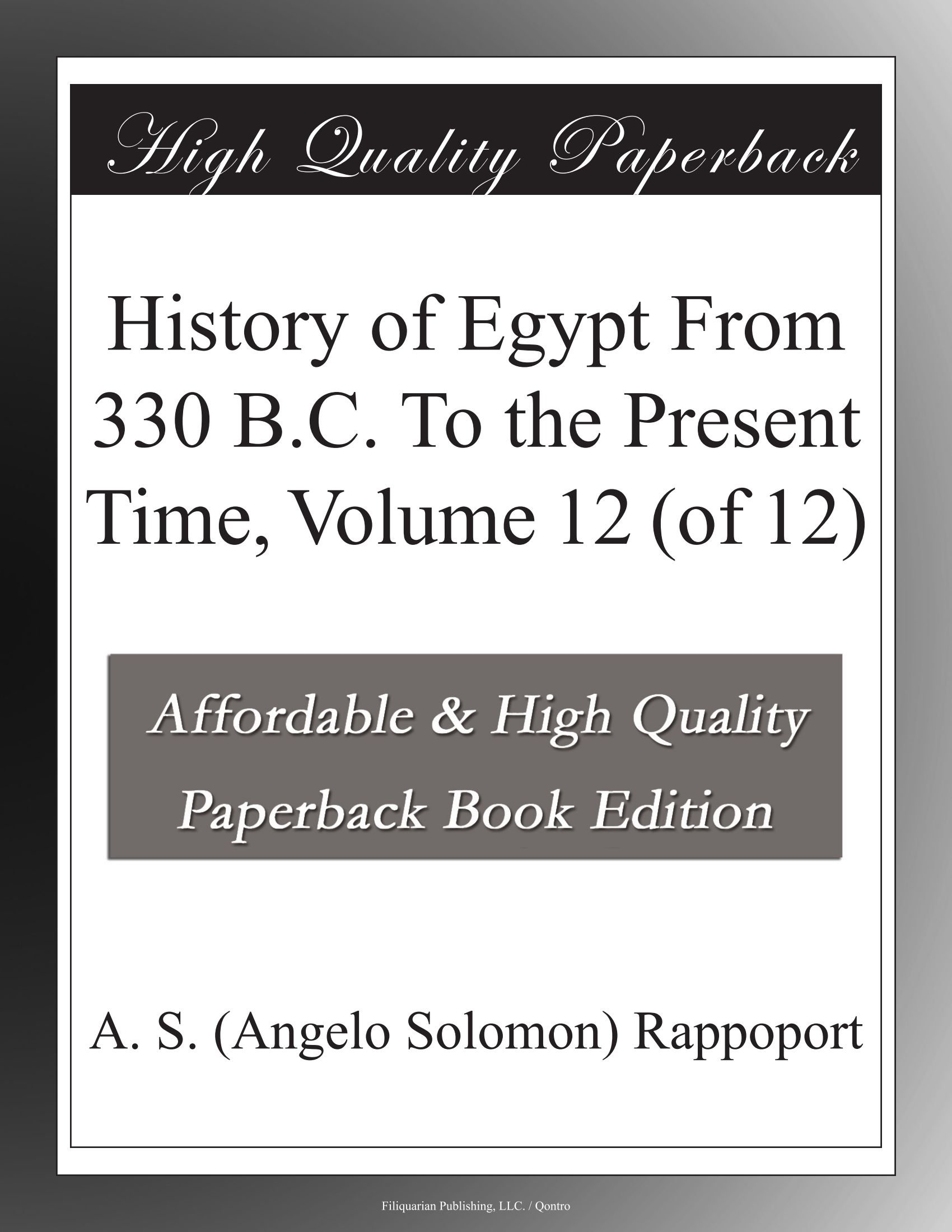 Download History of Egypt From 330 B.C. To the Present Time, Volume 12 (of 12) pdf