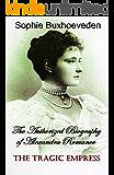 The Tragic Empress: The Authorized Biography of Alexandra Romanov