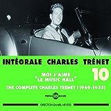 Intégrale Charles Trenet, vol. 10 : Moi j'aime le Music Hall 1949-1955