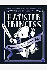 Hamster Princess: Harriet the Invincible Kindle Edition