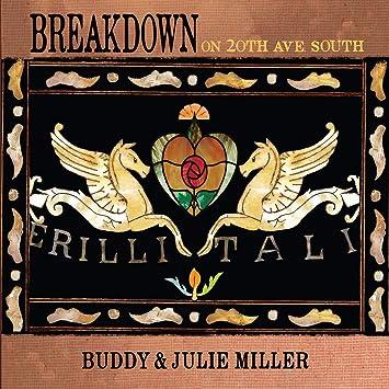 Breakdown On 20Th Ave. South : Buddy & Julie Miller, Buddy & Julie Miller:  Amazon.es: Música