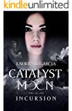 Catalyst Moon: Incursion: A New Adult Fantasy Series