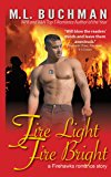 Fire Light Fire Bright (Firehawks Hotshots Book 1)