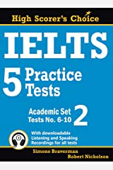 IELTS 5 Practice Tests, Academic Set 2: Tests No. 6-10 (High Scorer's Choice Book 3) Kindle Edition