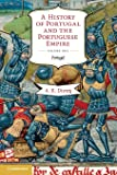 A History of Portugal and the Portuguese Empire, Vol. 1: From Beginnings to 1807: Portugal (Volume 1)