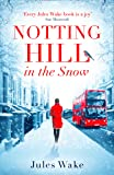 Notting Hill in the Snow: The most heartwarming and uplifting Christmas romance of 2019