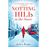 Notting Hill in the Snow: A heartwarming and uplifting Christmas romance