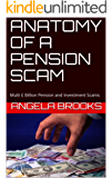 ANATOMY OF A PENSION SCAM: Multi £ Billion Pension and Investment Scams (The Victims Strike Back)