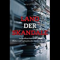 Land der Skandale: Die größten Politik-Affären, Pleiten und Verbrechen der Zweiten Republik (German Edition)