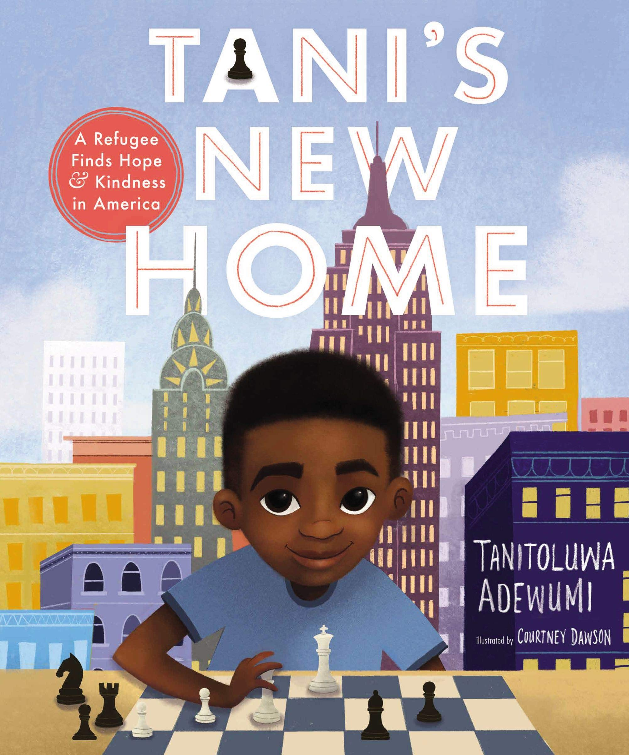 Tani's New Home: A Refugee Finds Hope and Kindness in America: Adewumi,  Tanitoluwa, Dawson, Courtney: 9781400218288: Amazon.com: Books