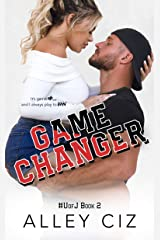 Game Changer: #UofJ Book 2- A Second Chance Romantic Comedy Sports Romance (U of J) Kindle Edition