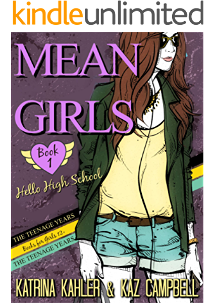Mean Girls The Teenage Years Book 1 Hello High School Books