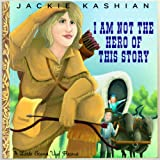 I Am Not the Hero of This Story [Explicit]