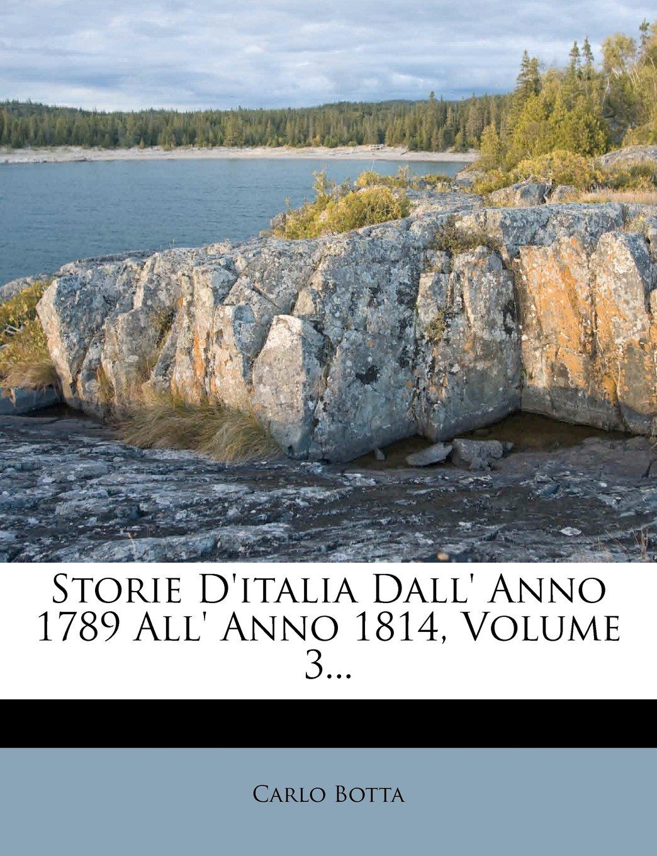 Download Storie D'italia Dall' Anno 1789 All' Anno 1814, Volume 3... (Italian Edition) pdf epub