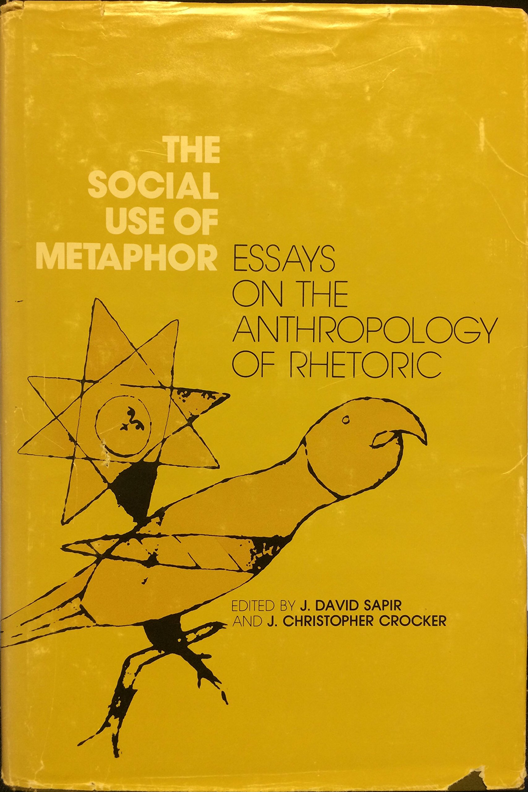 the social use of metaphor essays on the anthropology of rhetoric the social use of metaphor essays on the anthropology of rhetoric david j sapir christopher crocker 9780812277258 com books