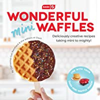 DASH DCB001MW Wonderful Mini Waffles Recipe Book with Gluten, Vegan, Paleo, Dairy + Nut Free Options, Over 80+ Easy to…