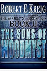 The Sons Of Woodmyst (The Woodmyst Chronicles Book 2) Kindle Edition