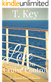 Love on Cruise Control (The Luminous Cruise Chronicles Book 4)