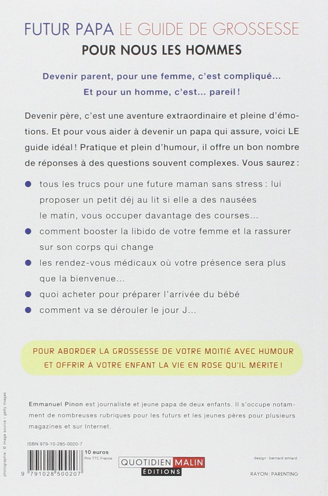 Amazon.fr - Futur Papa : le guide de grossesse pour nous les hommes -  Emmanuel Pinon - Livres