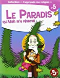 Le Paradis Qu'Allah M'a Reserve